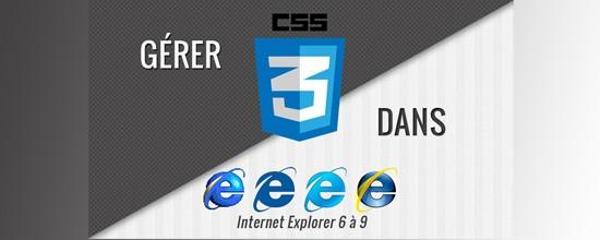 Rendre le CSS3 compatible dans Internet Explorer 6 à 9