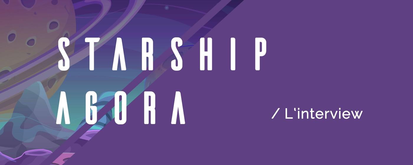 Interview du fondateur de Starship Agora - Le marché des mondes de l'imaginaire