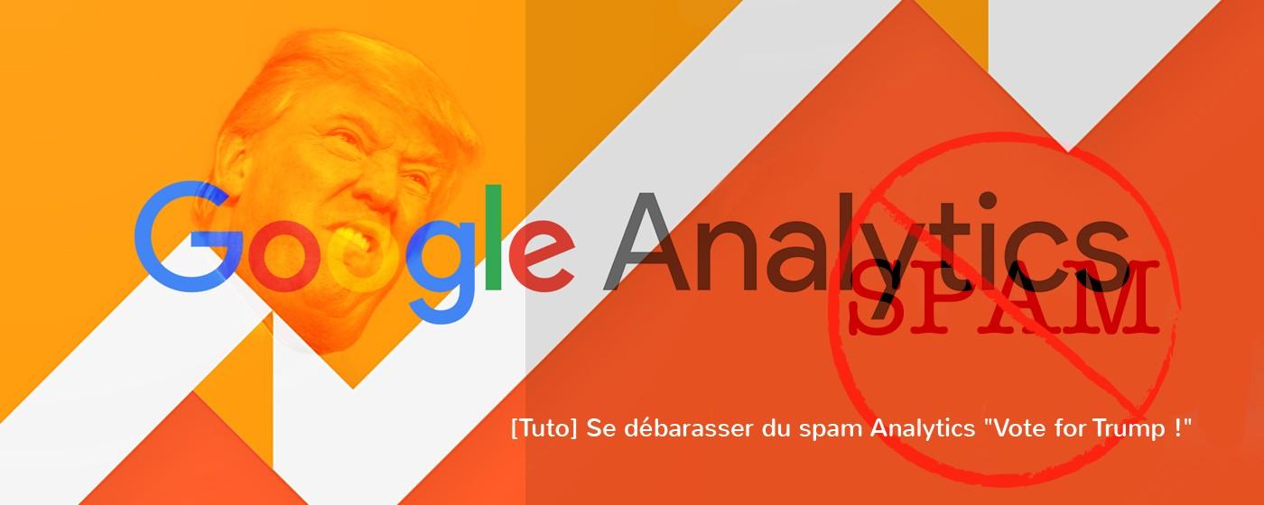 [Tuto] Se débarasser du spam Analytics «Vote for Trump !»