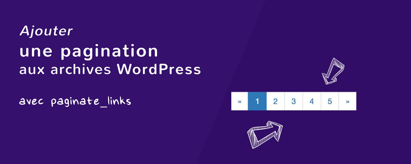 Pagination archive WordPress avec paginate_links